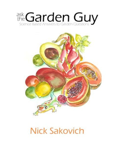 Ask The Garden Guy: Science Based Answers To Garden Questions