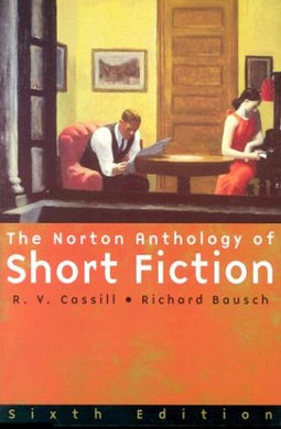The Norton Anthology Of Short Fiction: Sixth Edition