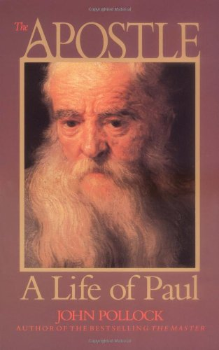 The Apostle: A Life Of Paul (John Pollock Series)