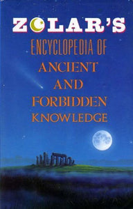 Zolar'S Encyclopedia Of Ancient And Forbidden Knowledge.