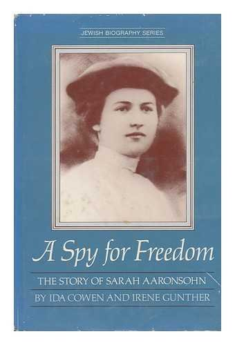 A Spy For Freedom: The Story Of Sarah Aaronsohn (Jewish Biography Series)