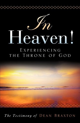 In Heaven! : Experiencing The Throne Of God