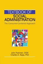 Load image into Gallery viewer, Textbook Of Social Administration: The Consumer-Centered Approach