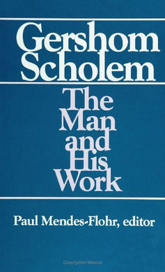 Gershom Scholem: The Man And His Work (Suny Series In Judaica:  Hermeneutics, Mysticism, And Religion)