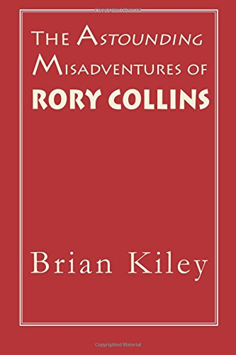 The Astounding Misadventures Of Rory Collins