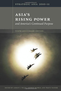 Strategic Asia 2010-11: Asia'S Rising Power And America'S Continued Purpose