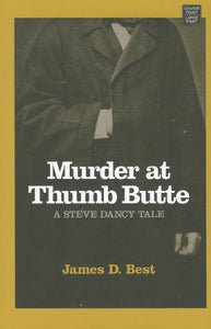 Murder At Thumb Butte: A Steve Dancy Tale (Center Point Premier Western (Large Print))