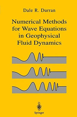 Numerical Methods For Fluid Dynamics: With Applications In Geophysics (Texts In Applied Mathematics)