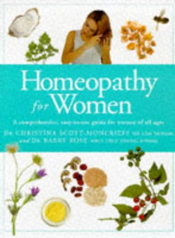 Homeopathy For Women: A Comprehensive, Easy-To-Use Guide For Women Of All Ages