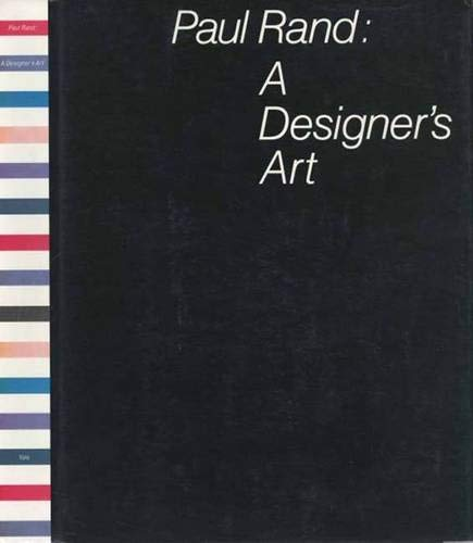 Paul Rand: A Designer`S Art