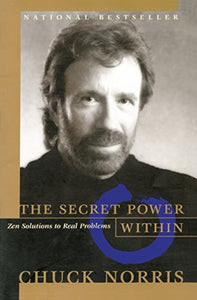 The Secret Power Within: Zen Solutions To Real Problems