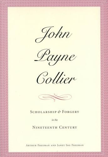 John Payne Collier: Scholarship And Forgery In The Nineteenth Century