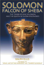 Load image into Gallery viewer, Solomon, Falcon Of Sheba: The Tombs Of King Solomon And The Queen Of Sheba Discovered In Egypt
