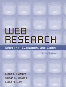 Web Research: Selecting, Evaluating, And Citing (2Nd Edition)
