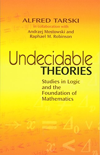 Undecidable Theories: Studies In Logic And The Foundation Of Mathematics (Dover Books On Mathematics)