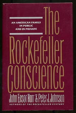 The Rockefeller Conscience: An American Family In Public And In Private