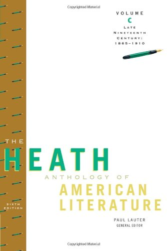 The Heath Anthology Of American Literature: Late Nineteenth Century (1865-1910), Volume C (Heath Anthologies)
