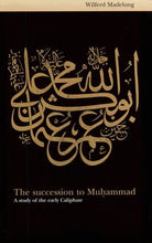 Load image into Gallery viewer, The Succession To Muhammad: A Study Of The Early Caliphate