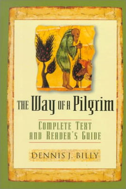 The Way Of The Pilgrim: Complete Text And Reader'S Guide