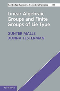 Linear Algebraic Groups And Finite Groups Of Lie Type (Cambridge Studies In Advanced Mathematics, Vol. 133)