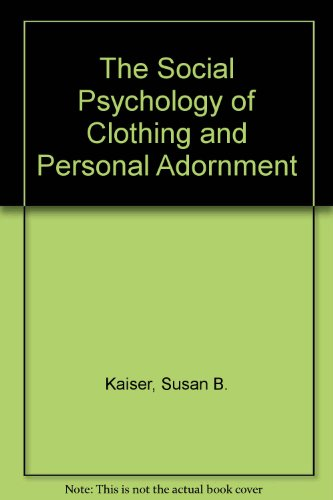 The Social Psychology Of Clothing And Personal Adornment