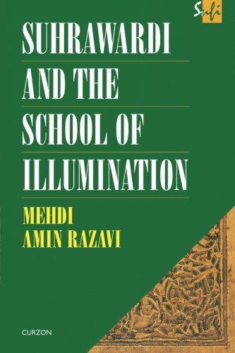 Suhrawardi And The School Of Illumination (Routledge Sufi Series)