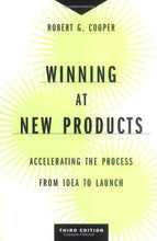 Load image into Gallery viewer, Winning At New Products: Accelerating The Process From Idea To Launch, Third Edition