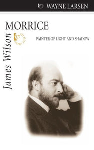 James Wilson Morrice: Painter Of Light And Shadow (Quest Biography)