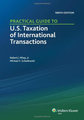 Practical Guide To U.S. Taxation Of International Transactions (9Th Edition)
