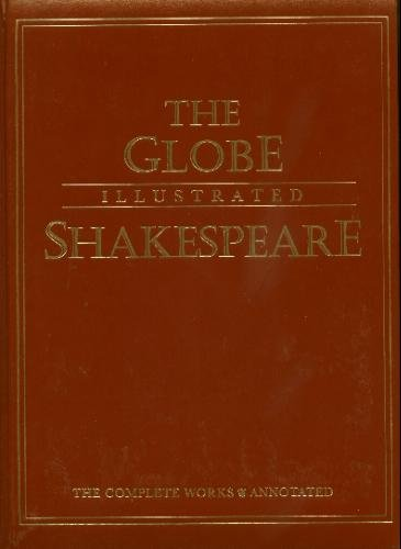 The Globe Illustrated Shakespeare: The Complete Works