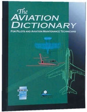 Load image into Gallery viewer, The Aviation Dictionary For Pilots And Aviation Maintenance Technicians