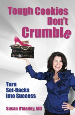 Tough Cookies Don'T Crumble: Turn Set-Backs Into Success