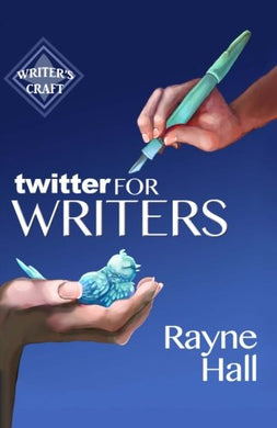 Twitter For Writers (Writer'S Craft) (Volume 8)