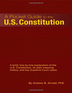 A Pocket Guide To The U.S. Constitution