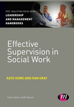 Load image into Gallery viewer, Effective Supervision In Social Work (Post-Qualifying Social Work Leadership And Management Handbooks)