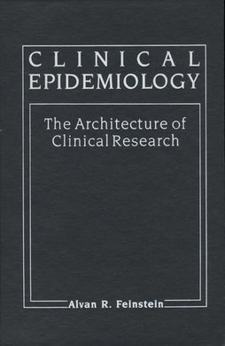 Clinical Epidemiology: The Architecture Of Clinical Research