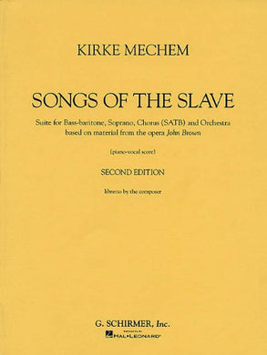 Kirke Mechem - Songs Of The Slave: Vocal Score