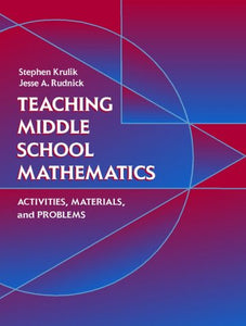 Teaching Middle School Mathematics: Activities, Materials, And Problems