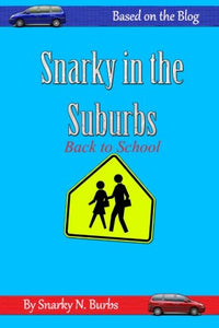 Snarky In The Suburbs: Back To School