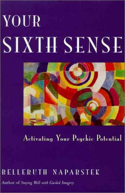 Your Sixth Sense:  Activating Your Psychic Potential