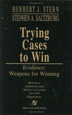Trying Cases To Win -- Evidence: Weapons For Winning