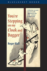 You'Re Stepping On My Cloak And Dagger (Bluejacket Books)