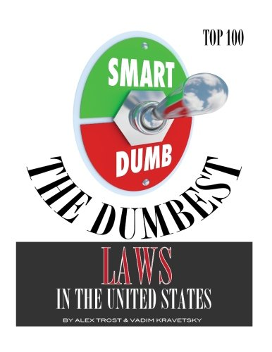 The Dumbest Laws In The United States: Top 100
