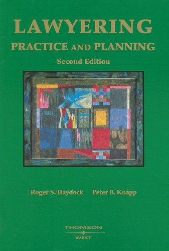 Lawyering: Practice And Planning (American Casebook Series)