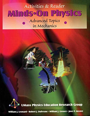 Minds On Physics: Advanced Topics In Mechanics, Activities And Reader