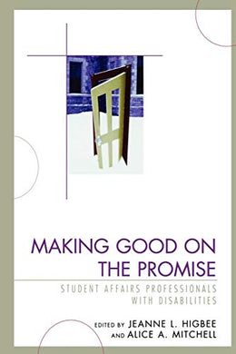Making Good On The Promise: Student Affairs Professionals With Disabilities (American College Personnel Association Series)