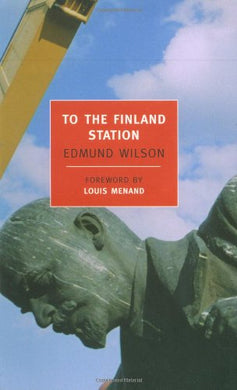 To The Finland Station: A Study In The Writing And Acting Of History