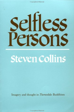 Selfless Persons: Imagery And Thought In Theravada Buddhism