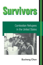 Load image into Gallery viewer, Survivors: Cambodian Refugees In The United States (Asian American Experience)