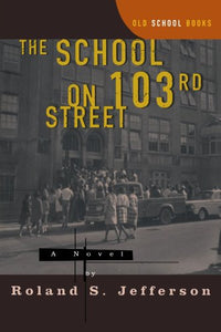 The School On 103Rd Street: A Novel (Old School Books)